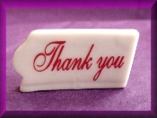 Thank You Porcelain Message Collectible